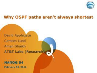 Why OSPF paths aren�t always shortest
