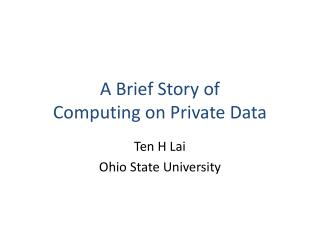 A Brief Story of  Computing on Private Data