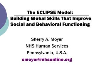 The ECLIPSE Model:  Building Global Skills That Improve Social and Behavioral Functioning