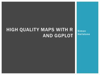 High Quality Maps With R and  ggplot