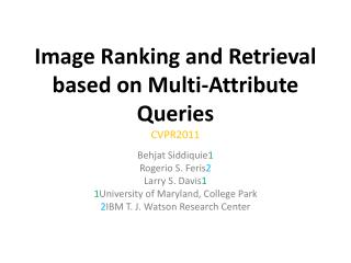 Image Ranking and Retrieval based on Multi-Attribute  Queries CVPR2011