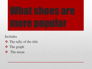 What shoes are  more popular