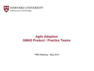 Agile Adoption  GMAS Product / Practice Teams