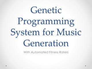 Genetic Programming System for Music Generation