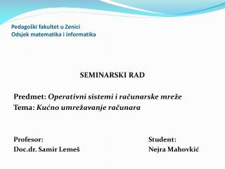 Pedagoški fakultet u Zenici Odsjek matematika i informatika