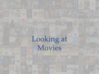 Looking at  Movies