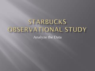Starbucks observational study