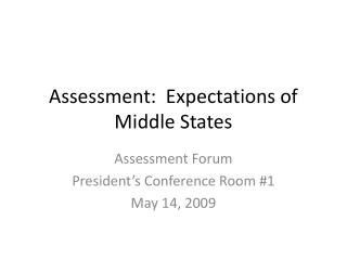 Assessment:  Expectations of  Middle States