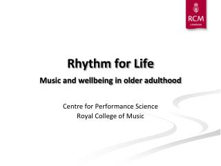 Rhythm for Life Music and wellbeing in older adulthood