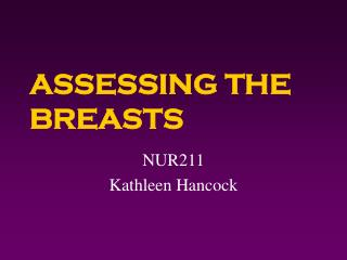 ASSESSING THE BREASTS