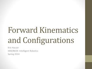 Forward  Kinematics and Configurations