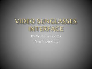 Video Sunglasses  Interface