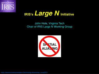 IRIS�s Large N  Initiative