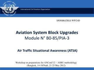 Aviation System Block Upgrades Module N° B0-85/PIA-3 Air Traffic Situational Awareness (ATSA)
