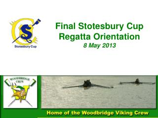 Final  Stotesbury  Cup Regatta Orientation 8 May 2013