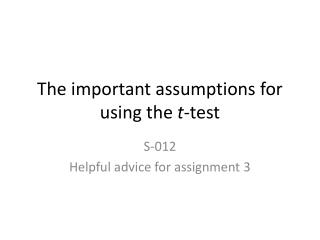 The important assumptions for using the  t -test