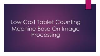 Low Cost Tablet Counting Machine Base On Image Processing