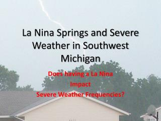 La Nina Springs and Severe Weather in Southwest Michigan