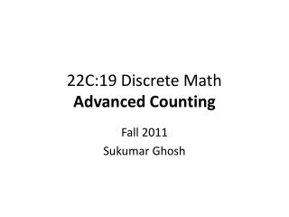 22C:19 Discrete Math Advanced Counting