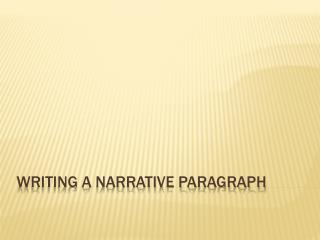 Writing a Narrative Paragraph