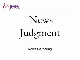 News Judgment