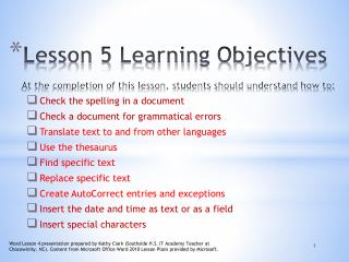 Lesson 5 Learning Objectives At the completion of this lesson, students should understand how to: