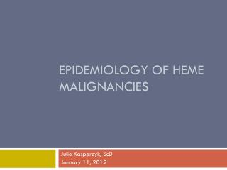 Epidemiology of  heme  malignancies