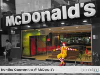 Branding Opportunities @ McDonald�s