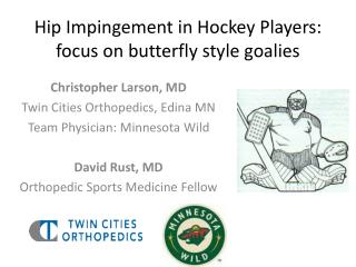 Hip Impingement in Hockey Players: focus on butterfly style goalies