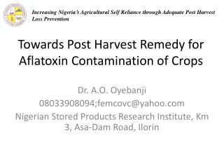 Towards Post Harvest Remedy for  Aflatoxin  Contamination of Crops