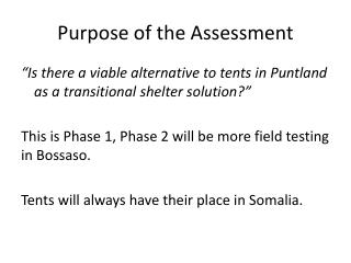Purpose of  t he Assessment