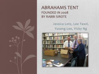 Abrahams Tent Founded in 2008 By Rabbi  Sirote