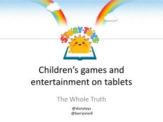Children's games and  entertainment  on  tablets