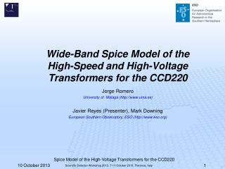 Wide-Band Spice Model of the High-Speed and High-Voltage Transformers for the CCD220