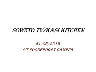 Soweto TV/ Kasi  Kitchen