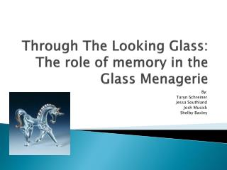 Through The Looking Glass: The role of memory in the Glass Menagerie