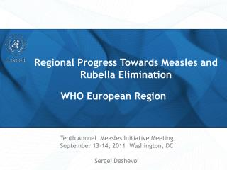 Regional Progress Towards Measles and Rubella Elimination