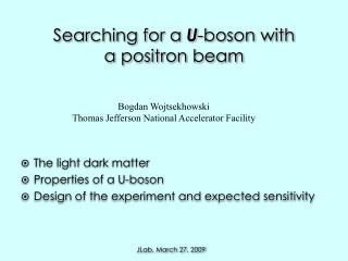 Searching for a  U - boson  with  a positron beam