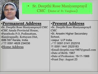 Sr. Deepthi Rose Maniyamprayil CMC   ( Sister of  Fr. Varghese )
