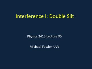 Interference I: Double Slit
