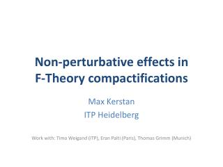 Non-perturbative effects in  F-Theory compactifications