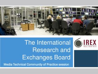 The International Research and Exchanges Board