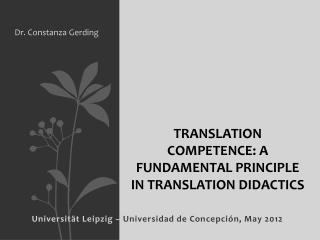 Translation competence: a fundamental principle in translation didactics