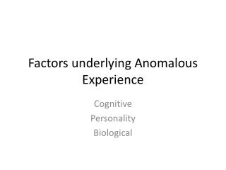 Factors underlying Anomalous Experience