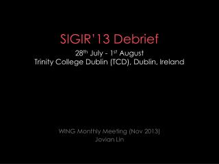 SIGIR'13 Debrief