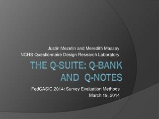 The Q-suite: Q-Bank and  Q-Notes