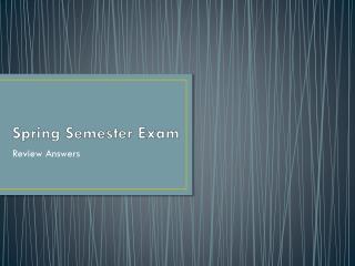 Spring Semester Exam