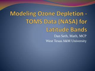 Modeling Ozone Depletion -TOMS Data (NASA) for Latitude Bands