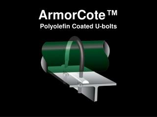 ArmorCote ™ Polyolefin Coated U-bolts