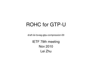 ROHC for GTP-U draft-lei-tsvwg-gtpu-compression-00